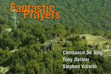 Fantastic prayers / Tony Oursler, Constance De Jong et Stephen Vitiello