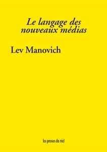 edition - Lev Manovich - Le langague des nouveaux médias