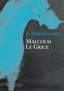 édition Malcolm LeGrice - Le temps des images