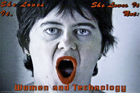 She Loves it, She Loves it not : Women and Technology / Christine Tamblyn
