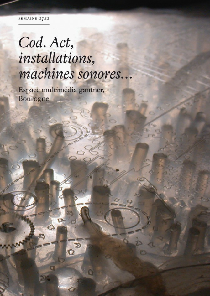 semaine 27.12 - Cod. Act - installations, machines sonores...